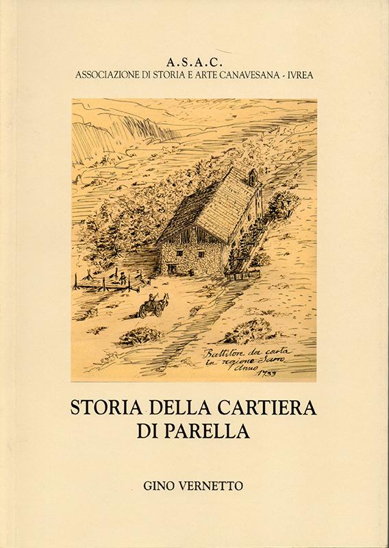 Storia della cartiera di Parella, di Gino Vernetto.