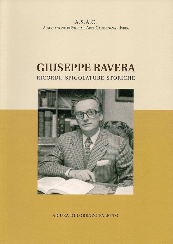 Giuseppe Ravera. Ricordi, spigolature storiche, a cura di Lorenzo Faletto.