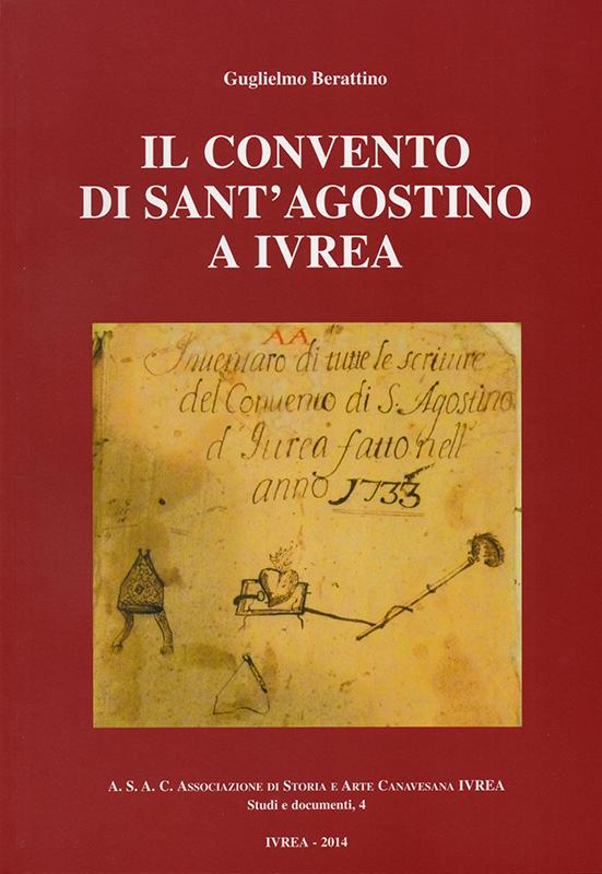 Il convento di Sant'Agostino a Ivrea (Studi e documenti 4), di Guglielmo Berattino.