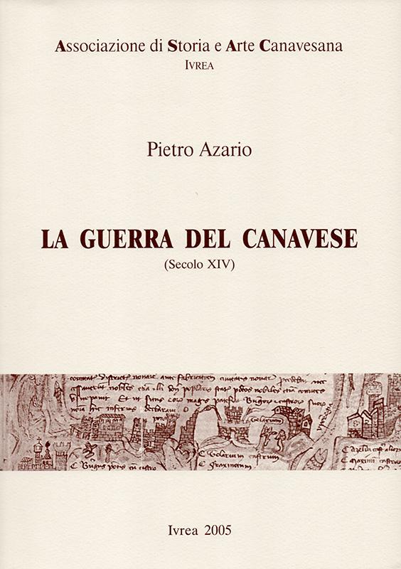 La guerra del Canavese (Secolo XIV) [De bello canepiciano], di Pietro Azario.