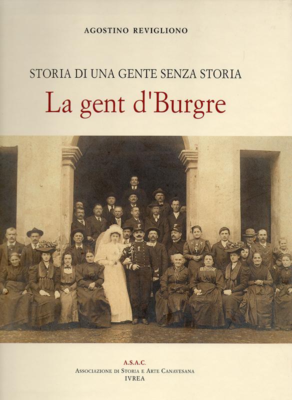 Storia di una gente senza storia. La gent 'd Burgre , di Agostino Revigliono.